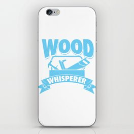 Funny Woodworking Whisper Gift Design Carpenter Wood Working  Print iPhone Skin