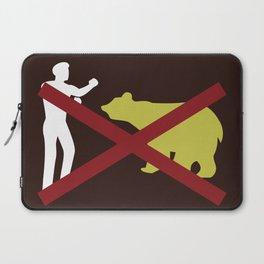 Don't Fistfight the Bears Laptop Sleeve