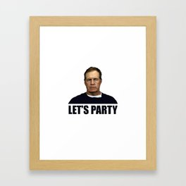 Belichick Lets Party Framed Art Print