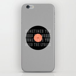 Sometimes You Need The Music iPhone Skin