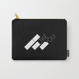 I Like You Graphik: White Type Carry-All Pouch