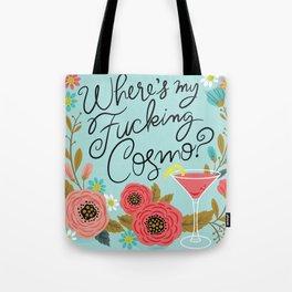 Pretty Sweary- Where's My Fucking Cosmo? Tote Bag