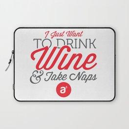 Drink Wine & Take Naps Laptop Sleeve