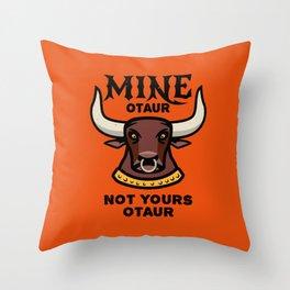 Mineotaur Not Yoursotaur - Funny Minotaur Pun Throw Pillow