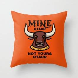 Mineotaur Not Yoursotaur - Funny Minotaur Pun Throw Pillow