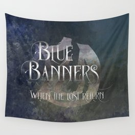 BLUE BANNERS when the lost return. Shadowhunter Children's Rhyme. Wall Tapestry