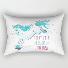 Today I'm a freaking unicorn Rectangular Pillow