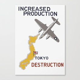 Increased Production Tokyo Destruction -- WW2 Poster Canvas Print