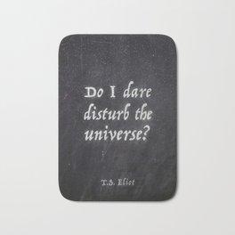 Do I Dare Disturb the Universe? Bath Mat