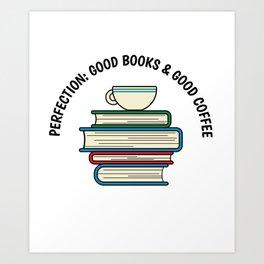 Good Coffee Good Books Funny Nerdy Cute Book Reading product Art Print