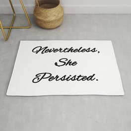 Never the Less, She persisted. Rug