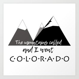 The Mountains Called Art Print