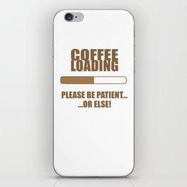 Coffee Loading.... iPhone Skin
