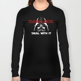 Dark Side, deal with it! Long Sleeve T-shirt