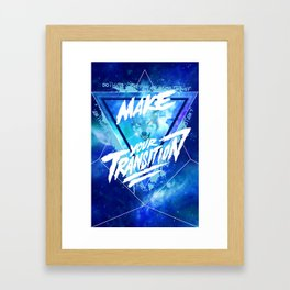 Make your transition (blue) Framed Art Print