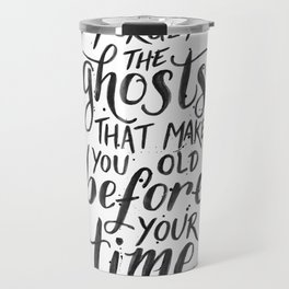 Forget the Ghosts - White Travel Mug