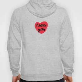 I love you. I heart you. Valentines day greeting card with calligraphy. Hoody
