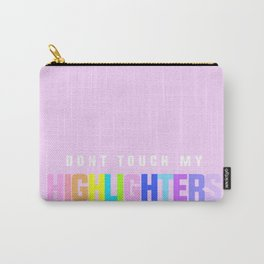dont touch my highlighters Carry-All Pouch