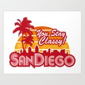 You Stay Classy! San Diego  by kingroyaldesign