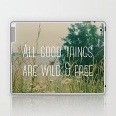 All Good Things Are Wild and Free Laptop & iPad Skin