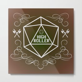 Dungeons and Dragons Tabletop Gaming RPG High Roller Funny Dice Metal Print