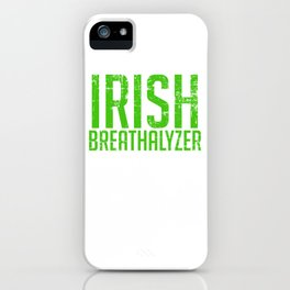 Purchase This St. Patrick's Four-leaf Clover Tee Saying Irish Breathalyzer Blow Here T-shirt Design iPhone Case