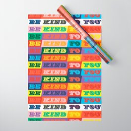 Be Kind To You Wrapping Paper