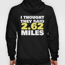 Running Marathon Motivation They Said 2.62 Miles Gift Hoody