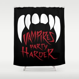 Vampires party harder Shower Curtain