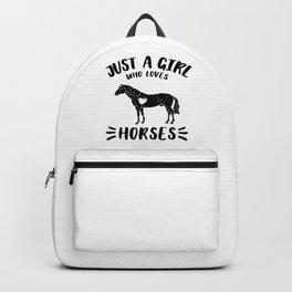 Just a Girl who Loves Horses Love Gift / Gift For Mom / Horse Gift / Hors Lover / Funny Horse Tee Backpack