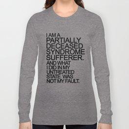 PDS Sufferer B&W Long Sleeve T-shirt