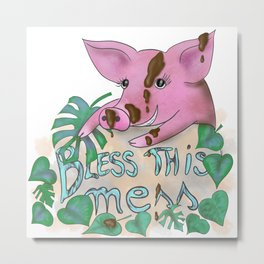 Bless this mess muddy pig Metal Print