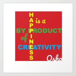 Happiness is a By Product of Creativity Art Print