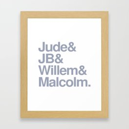 Jude & JB & Willem & Malcolm. Framed Art Print
