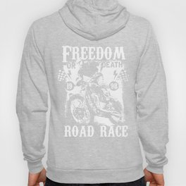 Freedom Or Death Road Race Hoody