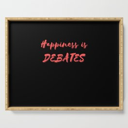 Happiness is Debates Serving Tray