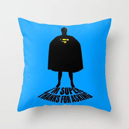I'm Super, Thanks for Asking! Throw Pillow