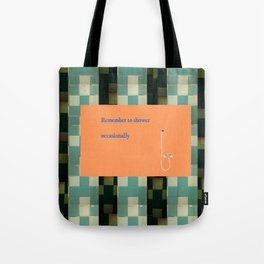 Remember to shower Tote Bag