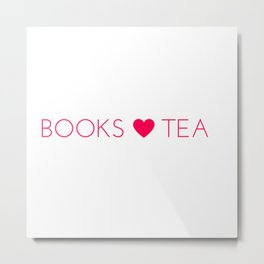Books Love Tea Pink Lettering with Pink Heart Metal Print