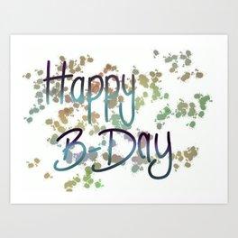 Happy B-Day Art Print