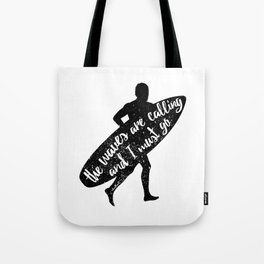 Waves are calling Tote Bag