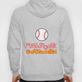 Teach Kids Hit and Steal Baseball Funny Mom Hoody