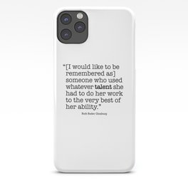 someone who used whatever talent she  had to do her work to the very best of her ability iPhone Case