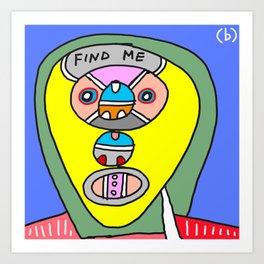 Find me (illustration) Art Print