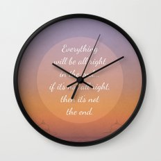 Everything will be all right in the end... Wall Clock
