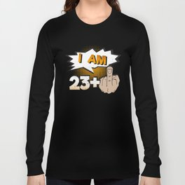 I Am 23 Plus Middle Finger 24th Birthday Long Sleeve T-shirt