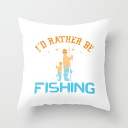 I'd Rather Be Fishing Anchor Fisherman Boat Angler Rod Boating Boat Sail Fishing T-shirt Design Throw Pillow