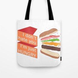 I don't hate you, I'm just hungry - Hamburguer Tote Bag