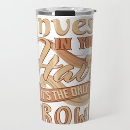 Hairstylist Barber Invest in Your Hair Only Crown You Will Ever Have Travel Mug