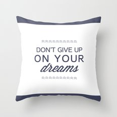 don't give up on your dreams Throw Pillow